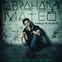 descargar bajar mp3 Abraham Mateo, 50 Cent & Austin Mahone Háblame Bajito