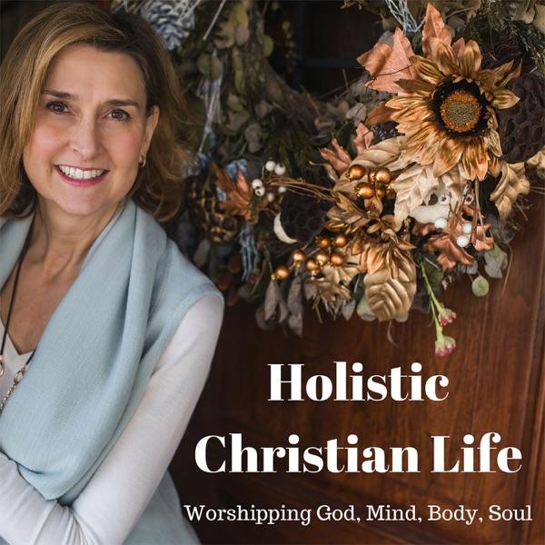 Holistic Christian Life - Worshiping God - Mind, Body, Soul