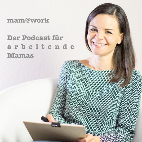mam@work - Der Podcast für arbeitende Mamas