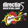 Rock 'n' Roll Baby, Direcția 5