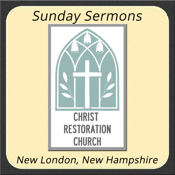 Christ Restoration Church Sermons