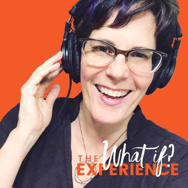 The What If Experience