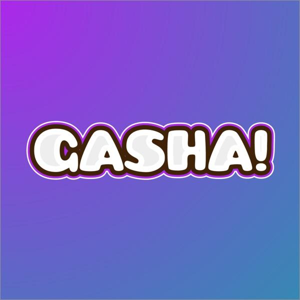 Gasha! Podcast