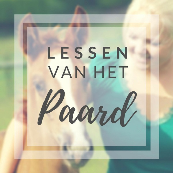 Lessen van het paard - PODCAST
