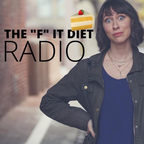 "The ""F"" It Diet Radio"