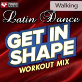 Get In Shape Workout Mix: Latin Dance Walking (60 Minute Non-Stop Workout Mix) [130 BPM]