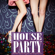 - House Party: Perfect Music Playlist for Your Parties