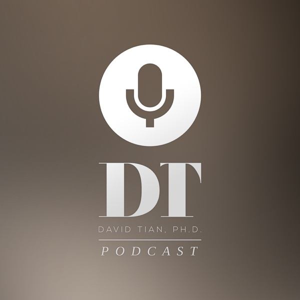 DTPHD Podcast w/ David Tian, Ph.D. | Psychology | Philosophy | Relationships | Mental Health | Confidence | Lifestyle
