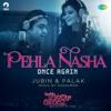 Download Lagu Jubin Nautiyal, Palak Muchhal & Anshuman Mukherjee - Pehla Nasha (From