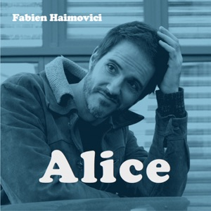 Fabien Haimovici - Alice
