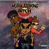 Mutha Fxxking Bitch (feat. Kid Trunks & Bass Santana) - Single