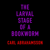 The Larval Stage of a Bookworm
