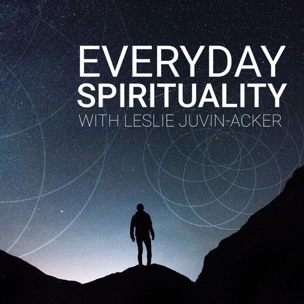 Everyday Spirituality with Leslie Juvin-Acker