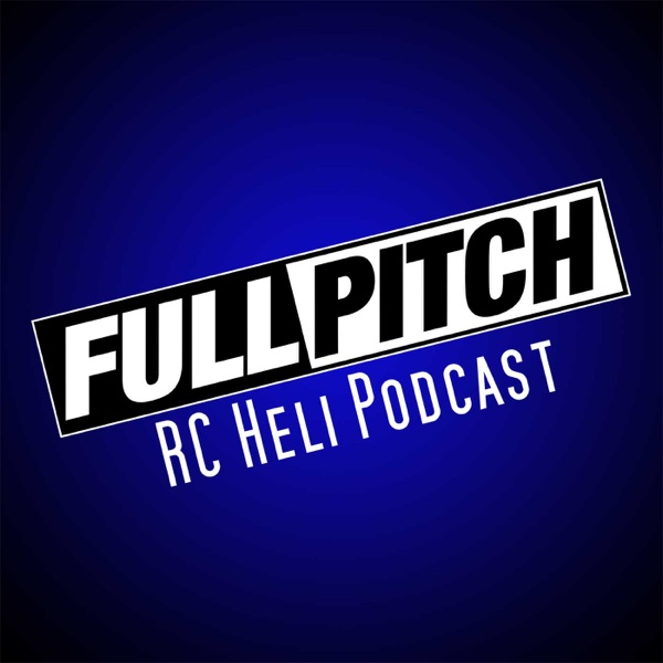 Full Pitch RC Heli Podcast