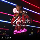 Chalala (feat. Río Santana) - Nehuda