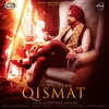 Qismat with B Praak Single