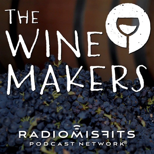 The Wine Makers on the Radio Misfits Podcast Network