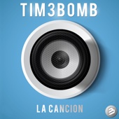 Tim3bomb - La Cancion (Radio Edit) artwork