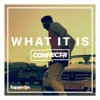 What It Is - Single, Connect-R