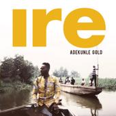 Ire - Adekunle Gold