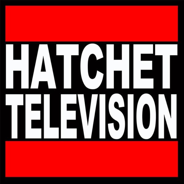 Hatchet Tv Podcast