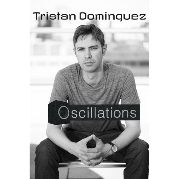 Oscillations by Tristan Dominguez