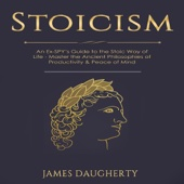 James Daugherty - Stoicism: An Ex-SPY's Guide to the Stoic Way of Life - Master the Ancient Philosophies of Productivity & Peace of Mind: Spy Self-Help, Volume 9 (Unabridged)  artwork
