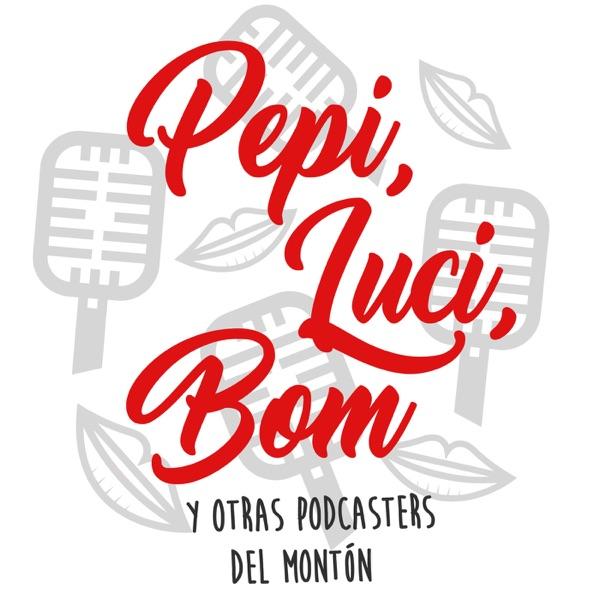 Pepi, Luci, Bom y otras podcasters del montón