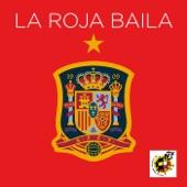 La Roja Baila (Himno Oficial de la Selección Española) - Single