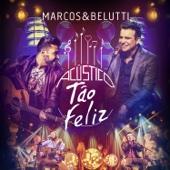 Marcos & Belutti - Tão Feliz (Ao Vivo)  arte