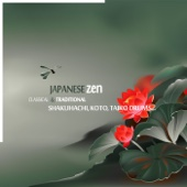 Japanese Zen: Classical & Traditional Shakuhachi, Koto, Taiko Drums