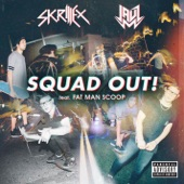 SQUAD OUT! (feat. Fatman Scoop) - Single