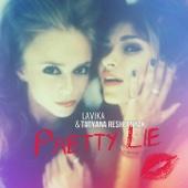 Lavika & Tatiana Reshetniak - Pretty Lie artwork