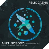 Ain't Nobody (Loves Me Better) [Remix] [feat. Jasmine Thompson] - EP