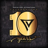 Celebrating 10 Years - Pantha Vibes International
