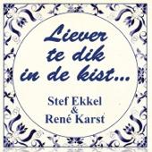 Liever Te Dik In De Kist (with René Karst)