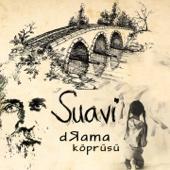 Drama Köprüsü - Suavi