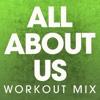 All About Us - Single (Workout Mix) - Single