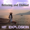Hit Explosion: Relaxing and Chillout