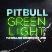 Pitbull - Greenlight (feat. Flo Rida & LunchMoney Lewis) artwork