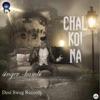 Chal Koi Na Single