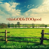 Nathaniel Bassey - This God Is Too Good (feat. Micah Stampley) artwork