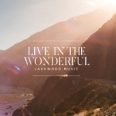 Live in the Wonderful - Lakewood Music