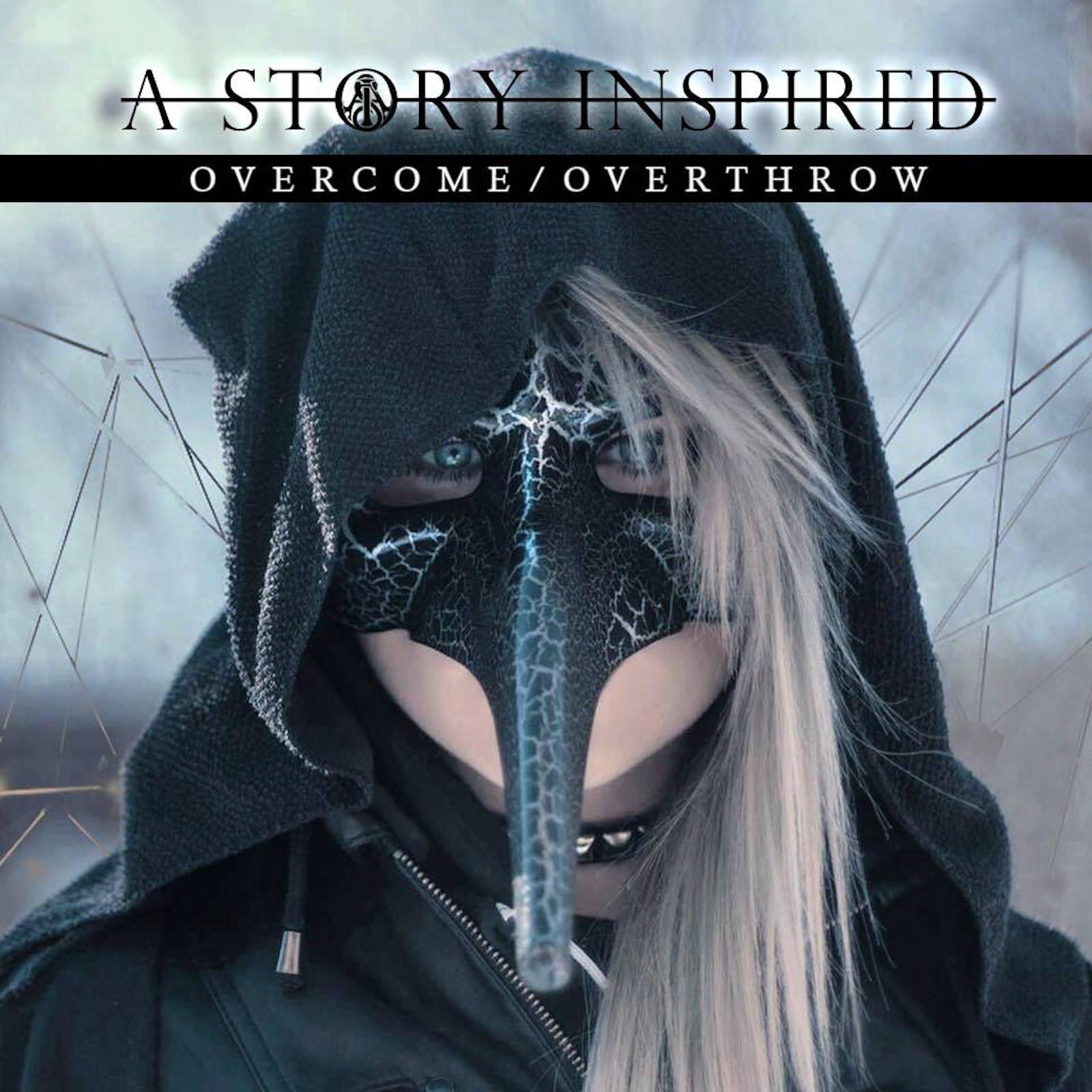 A Story Inspired - Overcome / Overthrow [EP] (2017)