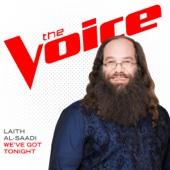We've Got Tonight (The Voice Performance) - Laith Al-Saadi Cover Art
