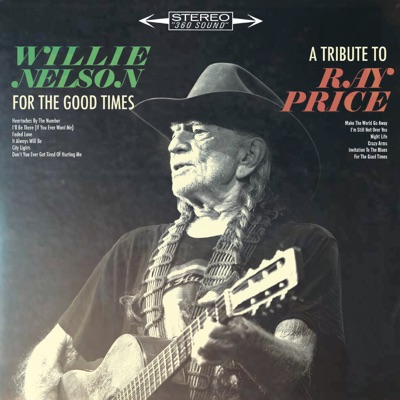 For The Good Times: A Tribute To Ray Price