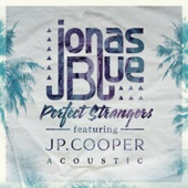 Perfect Strangers (feat. JP Cooper) [Acoustic]