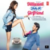 Dilliwaali Zaalim Girlfriend Original Motion Picture Soundtrack
