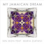 Ian Ikon - My Jamaican Dream (feat. Maria Zlatani) artwork