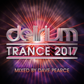 Delirium Trance 2017 (Mixed by Dave Pearce)